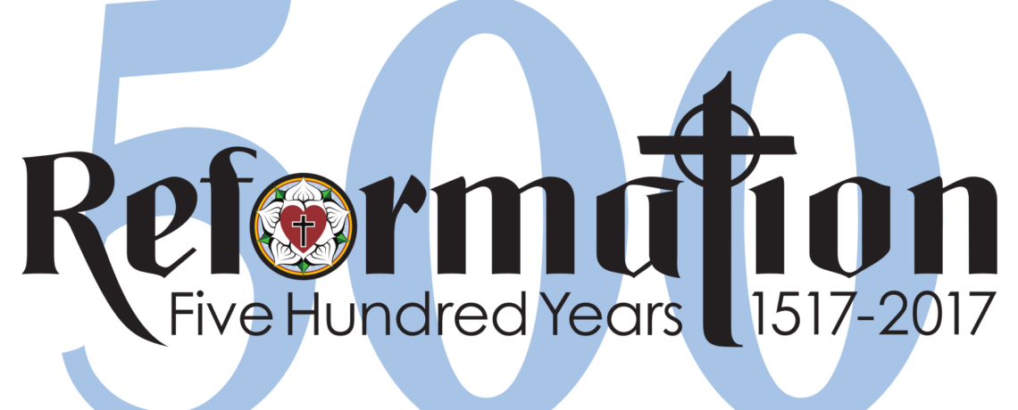 The 500th Anniversary of the Reformation